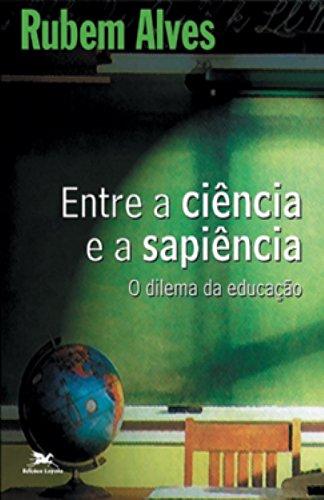Entre a Ciência e a Sapiência. O Dilema da Educação