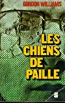 LES CHIENS DE PAILLE par Williams