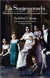 La Sacarocracia : Historia de la Aristocracia Azucarera Cubana, Arango, Rubén C., 0977203638