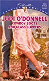 Cowboy Boots and Glass Slippers, Jodi O'Donnell, 0373242840