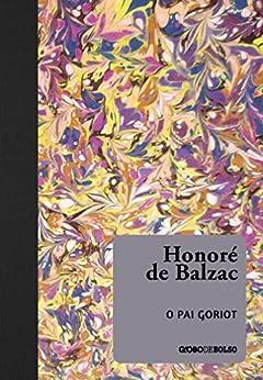 O pai Goriot por [Balzac, Honoré de]