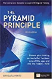 Pyramid Principle: Present your thinking so clearly that the ideas jump off the page and into the reader's mind: Present Your Thinking So Clearly That ... Jump Off the Page and into the Reader's Mind