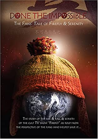 Amazon com: Done The Impossible: The Fans' Tale of Firefly