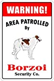 Warning Area Patrolled By Borzoi Dog Sign Aluminum Metal Signs 8 X 12 in.