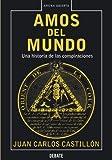 Los Amos del Mundo, Juan Carlos Castillon, 0307376591