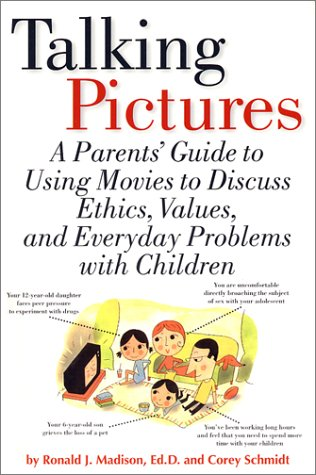 Download Talking Pictures : A Parent's Guide to Using Movies to Discuss Ethics, Values, and Everyday Problems with Children PDF ePub book
