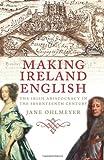 Making Ireland English, Jane Ohlmeyer, 0300118341