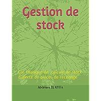 Gestion de stock: Cas Pratique de calcule de stock de d'alerte de pièces de rechange