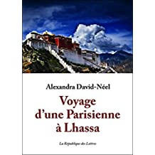 Voyage d'une Parisienne à Lhassa (Litterature t. 2095) (French Edition)