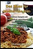 Das Muss Für Mediterrane Diät: Mediterrane Rezepte Mit Einem Einfach Einhaltbaren Mediterranen Ernährungsplan und Lifestyle-Führer, Michael Jessimy, 1493521853
