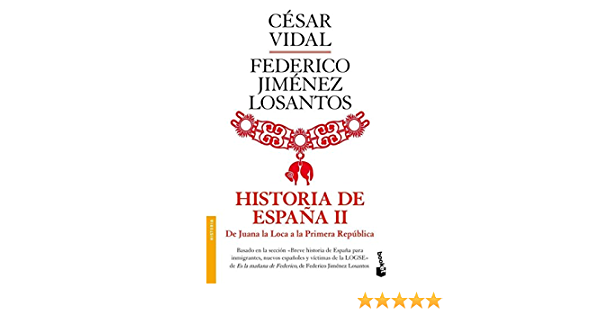 Historia de España II. De Juana la Loca a la República ...