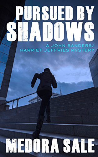 Pursued By Shadows: A John Sanders/Harriet Jeffries Mystery