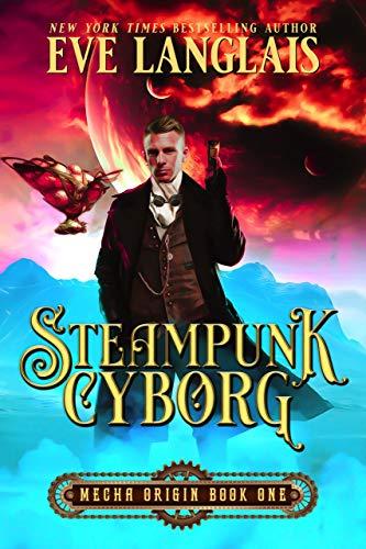 Steampunk Cyborg (Mecha Origin Book 1)