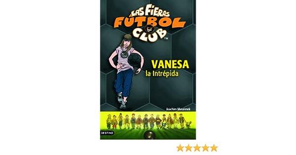 Vanesa, la intrépida: Las Fieras del Fútbol Club 3 eBook: Masannek ...