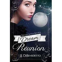 Dream Reunion (Dream Series Book 6)