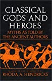 Classical Gods and Heroes, Rhoda Hendricks, 0688052797