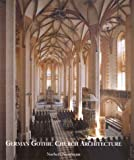 German Gothic Church Architecture, Norbert Nussbaum, 0300083211