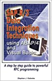 SAP R/3 Data Integration Techniques Using ABAP/4 and Visual Basic, Stephen J. Katonka, 0972041109