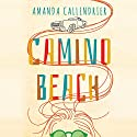 Camino Beach Audiobook by Amanda Callendrier Narrated by Amanda Ronconi