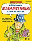 img - for 40 Fabulous Math Mysteries Kids Can't Resist (Grades 4-8) book / textbook / text book