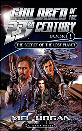 A Lost Secret How To Get Kids To Pay >> Children Of The 23rd Century The Secret Of The Lost Planet Bk 1
