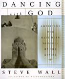 Dancing with God, Steve Wall, 0312185626