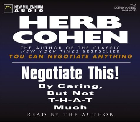 Negotiate This!: By Caring, but Not T-H-A-T Much by Brand: New Millennium