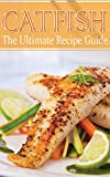 Catfish - The Ultimate Recipe Guide