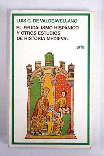 Feudalismo hispanico y otros estudios de historia medieval, el Ariel quincenal: Amazon.es: Valdeavellano, Luis G. de: Libros
