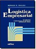 Logística Empresarial. Transportes, Administração de Materiais, Distribuição Física