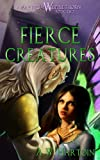 Fierce Creatures (An Away From Whipplethorn Book 2)