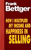 img - for HOW I MULTIPLIED MY INCOME AND HAPPINESS IN SELLING book / textbook / text book