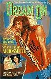 Dream on: Livin' on the Edge With Steven Tyler and Aerosmith