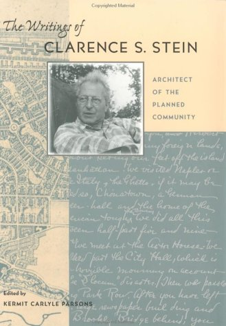 The Writings of Clarence S. Stein: Architect of the Planned Community (Best Planned Communities In America)