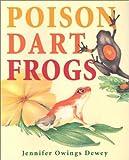 Poison Dart Frogs, Jennifer Owings Dewey, 1563979454