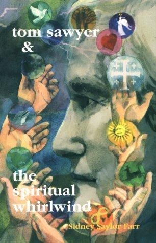 Tom Sawyer and the Spiritual Whirlwind