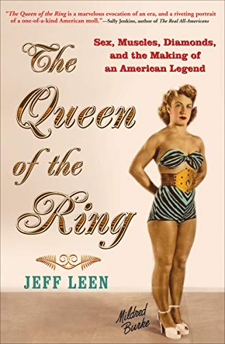 - The Queen of the Ring: Sex, Muscles, Diamonds, and the Making of an American Legend