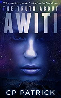 The Truth About Awiti by [Patrick, CP]