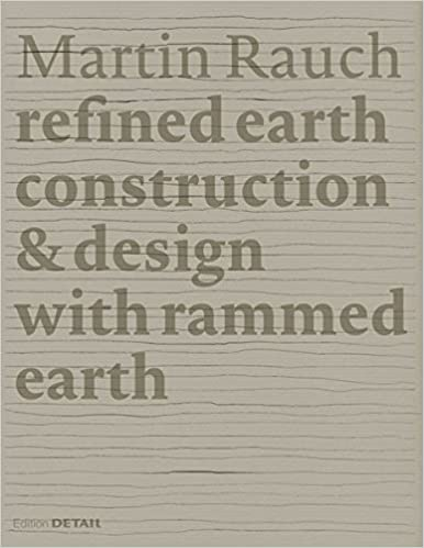 Martin Rauch: Refined Earth: Construction & Design of Rammed