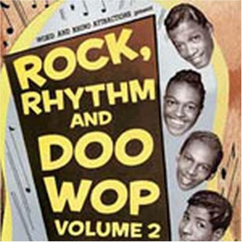 Rock, Rhythm & Doo-Wop, Vol. 2: More of the Greatest Songs from Early Rock 'N' Roll by Rhino Handmade