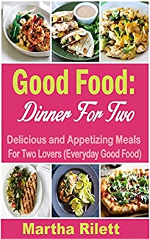 good food dinner for two delicious and