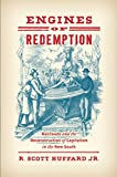 "R. Scott Huffard, Jr., ""Engines of Redemption: Railroads and the Reconstruction of Capitalism in the New South"" (UNC Press, 2019)"