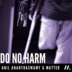 Do No Harm: The People Who Amputate Their Perfectly Healthy Limbs, and the Doctors Who Help Them Audiobook