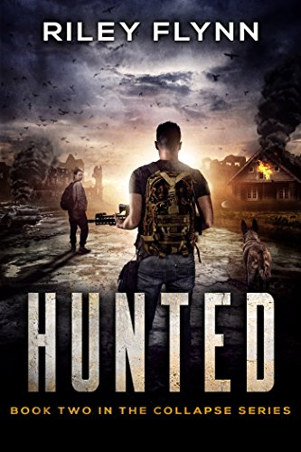 Hunted (Collapse Book 2) by [Flynn, Riley]
