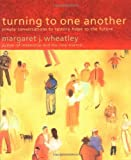 Image of Turning to One Another: Simple Conversations to Restore Hope to the Future