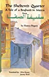 The Sheltered Quarter: A Tale of a Boyhood in Mecca (Modern Middle East Literature in Translation Series)
