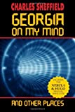 Georgia on My Mind and Other Places, Charles Sheffield, 1612420303