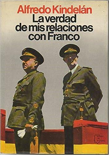 La verdad de mis relaciones con Franco Espejo de España: Amazon.es ...