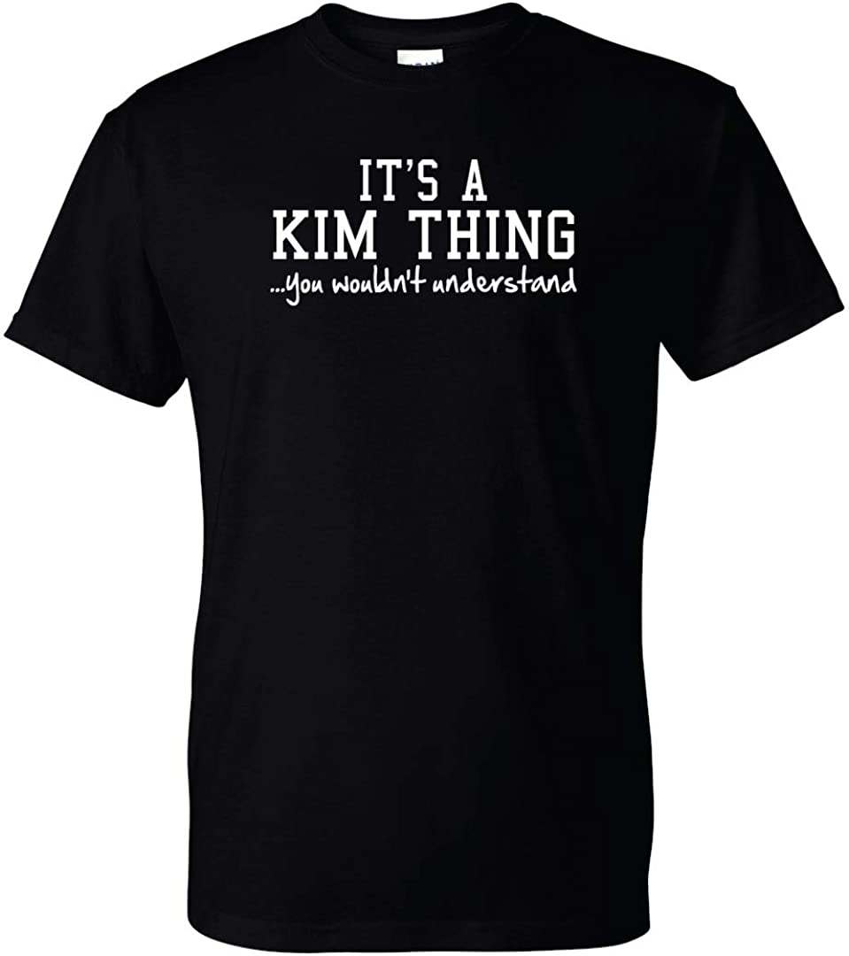 Clancey Printing Its a Kim Thing You Wouldnt Understand Shirt