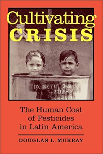 Book Cultivating Crisis: The Human Cost of Pesticides in Latin America by Douglas L. Murray (1994-01-01)